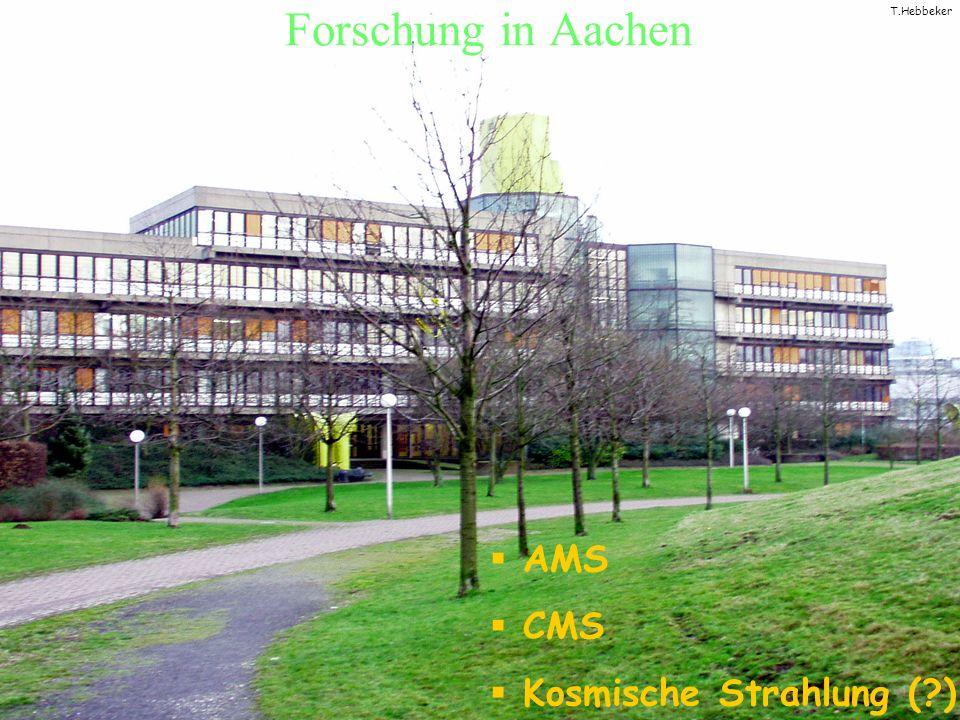 T.Hebbeker Forschung in Aachen AMS CMS Kosmische Strahlung (?)