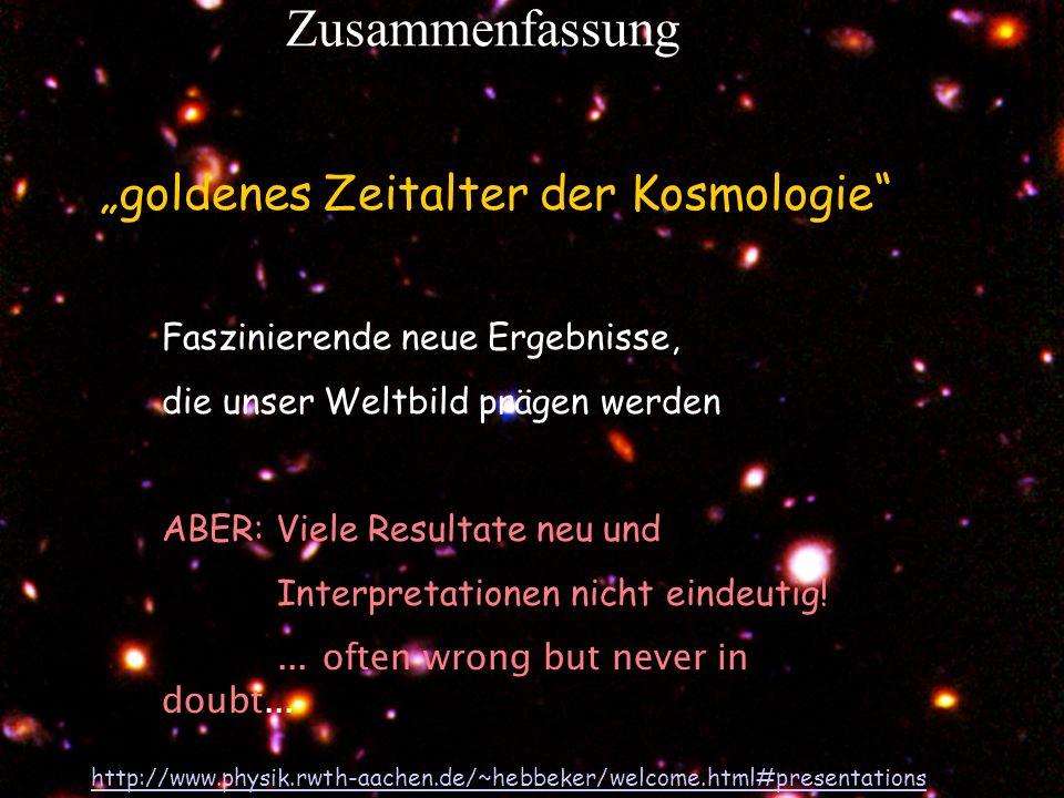T.Hebbeker Zusammenfassung Faszinierende neue Ergebnisse, die unser Weltbild prägen werden ABER: Viele Resultate neu und Interpretationen nicht eindeutig!...