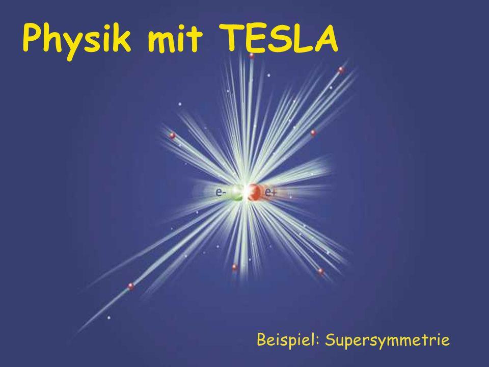 Physik mit TESLA Beispiel: Supersymmetrie