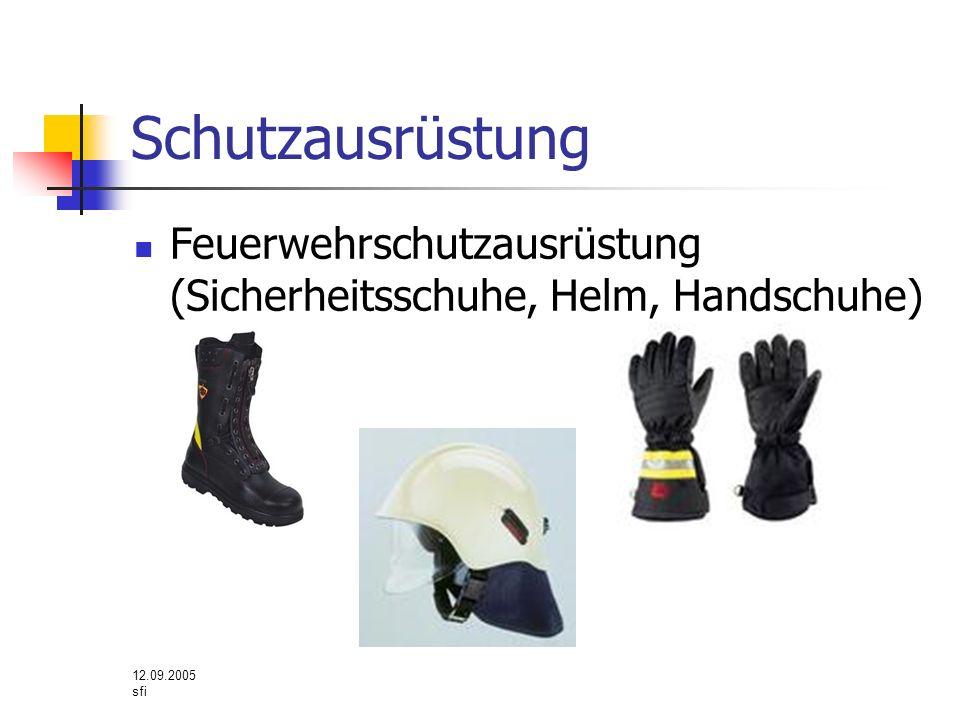 12.09.2005 sfi Schutzausrüstung Feuerwehrschutzausrüstung (Sicherheitsschuhe, Helm, Handschuhe)
