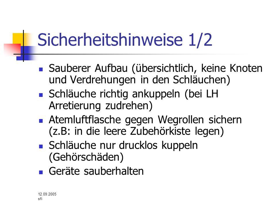 12.09.2005 sfi Sicherheitshinweise 1/2 Sauberer Aufbau (übersichtlich, keine Knoten und Verdrehungen in den Schläuchen) Schläuche richtig ankuppeln (b