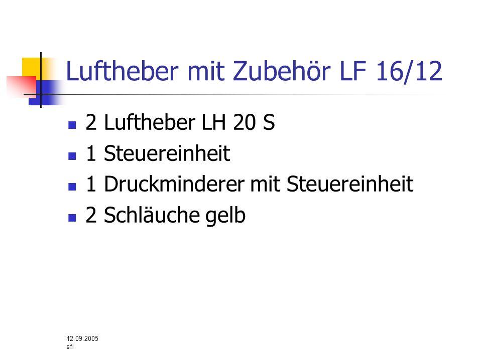 12.09.2005 sfi Luftheber mit Zubehör LF 16/12 2 Luftheber LH 20 S 1 Steuereinheit 1 Druckminderer mit Steuereinheit 2 Schläuche gelb