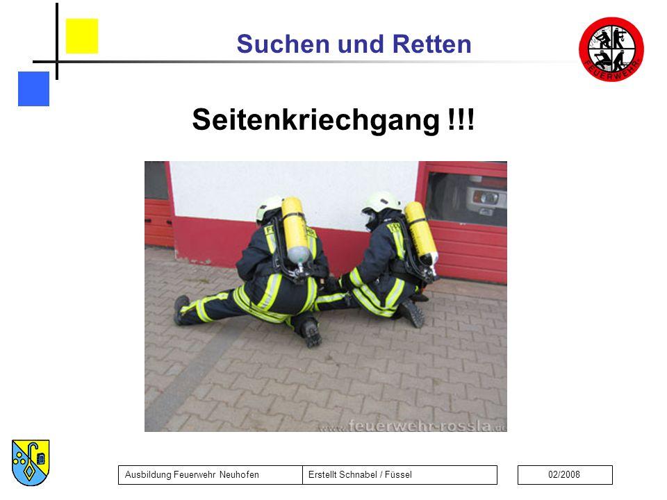 Suchen und Retten Ausbildung Feuerwehr NeuhofenErstellt Schnabel / Füssel02/2008 Seitenkriechgang !!!