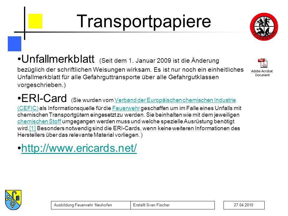 Ausbildung Feuerwehr NeuhofenErstellt Sven Fischer27.04.2010 Transportpapiere Unfallmerkblatt (Seit dem 1. Januar 2009 ist die Änderung bezüglich der