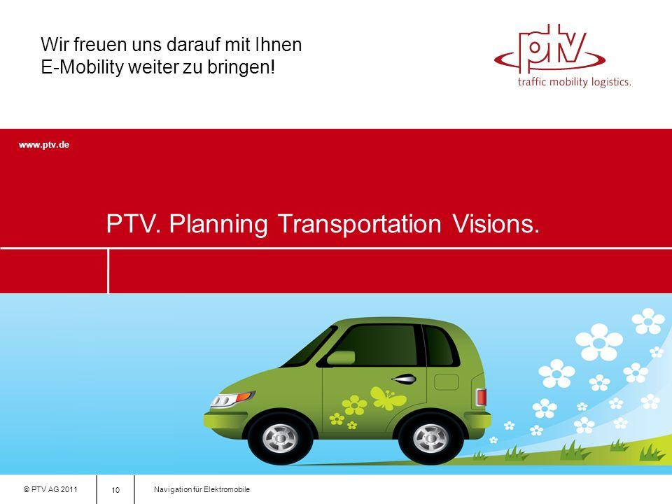 © PTV AG 2011Navigation für Elektromobile 10 www.ptv.de PTV.