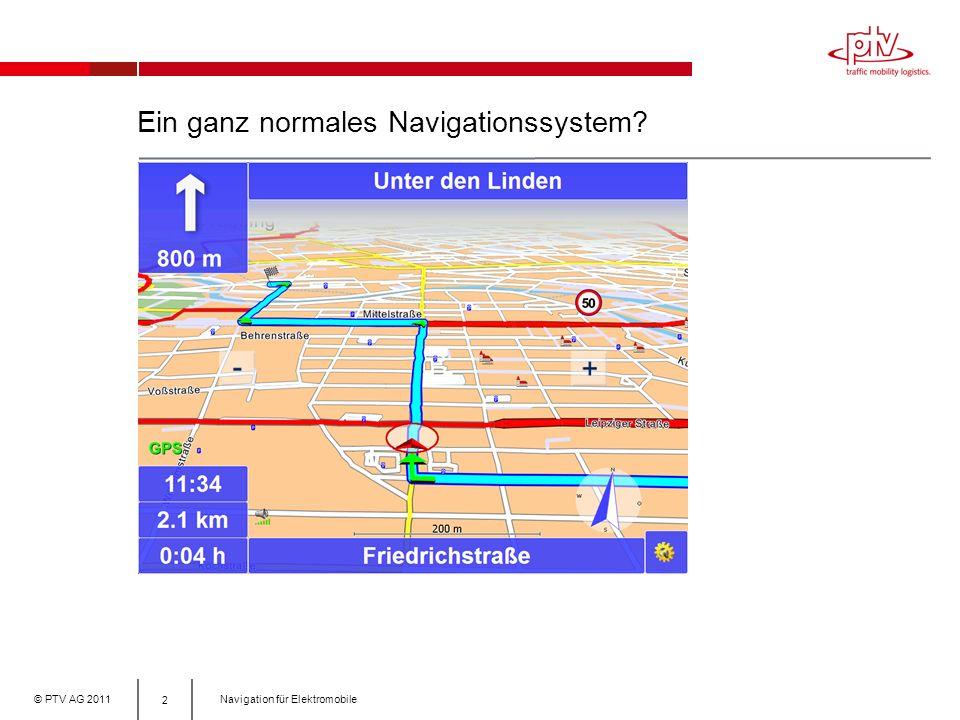 © PTV AG 2011Navigation für Elektromobile E-Mobility braucht mehr Infos… 3 Ist die Home- Station mit der Batterieladung erreichbar.
