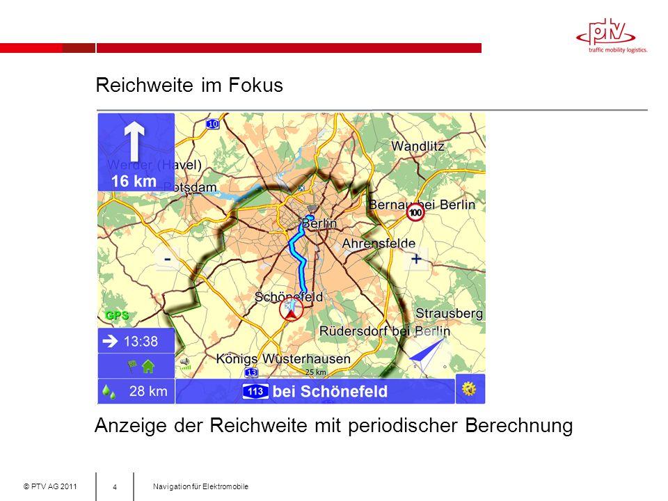 © PTV AG 2011Navigation für Elektromobile Reichweite im Fokus 4 Anzeige der Reichweite mit periodischer Berechnung