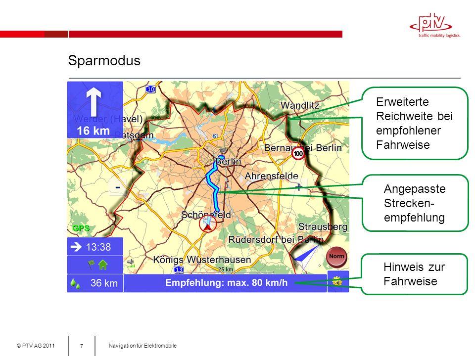 © PTV AG 2011Navigation für Elektromobile Sparmodus 7 Erweiterte Reichweite bei empfohlener Fahrweise Angepasste Strecken- empfehlung Hinweis zur Fahrweise
