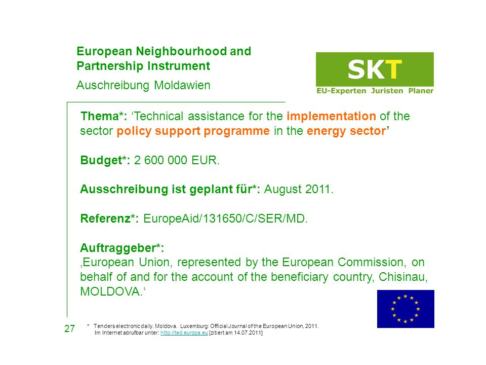 Auschreibung Moldawien 27 European Neighbourhood and Partnership Instrument Thema*: Technical assistance for the implementation of the sector policy s