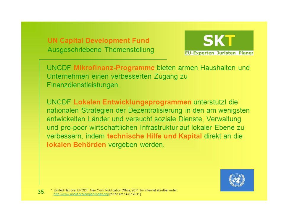 UN Capital Development Fund Ihre Teilnahme 36 Antragsberechtigte: Alle – ist aber von der Ausschreibung abhängig.