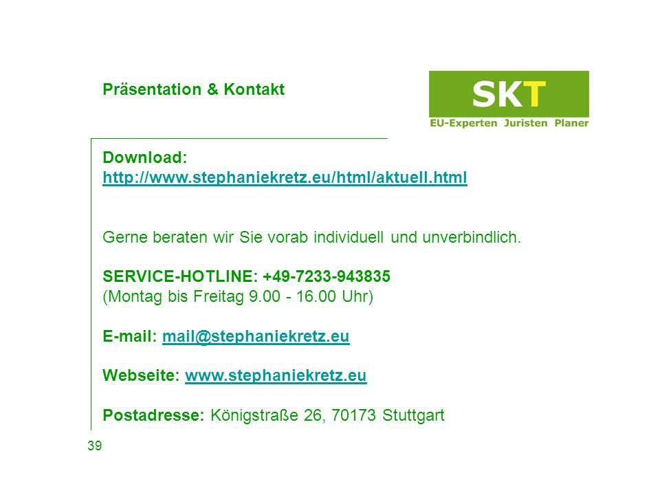 Präsentation & Kontakt Download: http://www.stephaniekretz.eu/html/aktuell.html Gerne beraten wir Sie vorab individuell und unverbindlich. http://www.