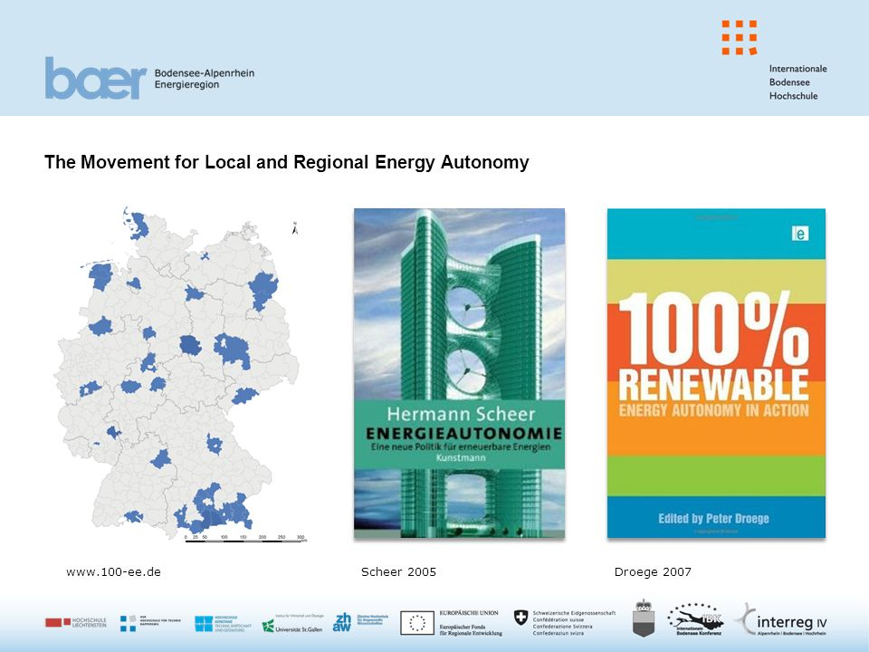 Research Questions Many regional and local communities in Europe aim at energy autonomy (Scheer 2005).