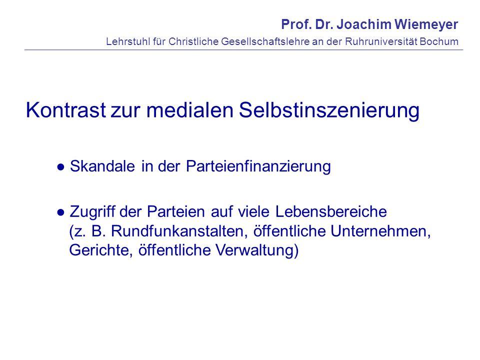 Prof. Dr. Joachim Wiemeyer Lehrstuhl für Christliche Gesellschaftslehre an der Ruhruniversität Bochum Kontrast zur medialen Selbstinszenierung Skandal