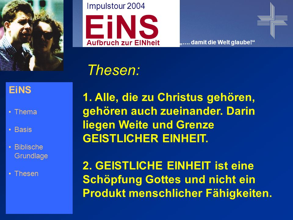 EiNS Thema Basis Biblische Grundlage Thesen Thesen: 1.