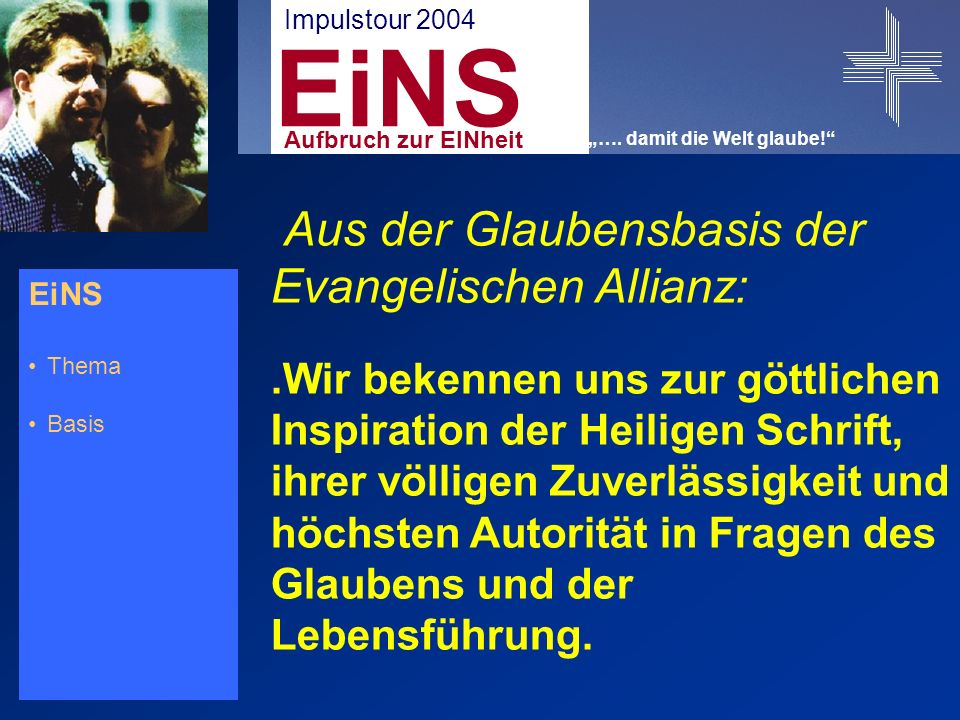 der Deutschen Evangelischen Allianz Impulstour 2004 EiNS Aufbruch zur EINheit ….