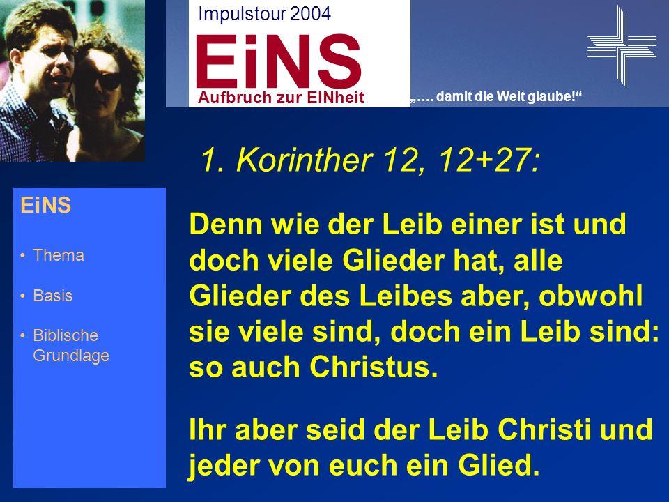 EiNS Thema Basis Biblische Grundlage Epheser 4, 1+2: So ermahne ich euch nun, ich, der Gefangene in dem Herrn, dass ihr der Berufung würdig lebt, mit der ihr berufen seid, in aller Demut, in Sanftmut und Geduld.