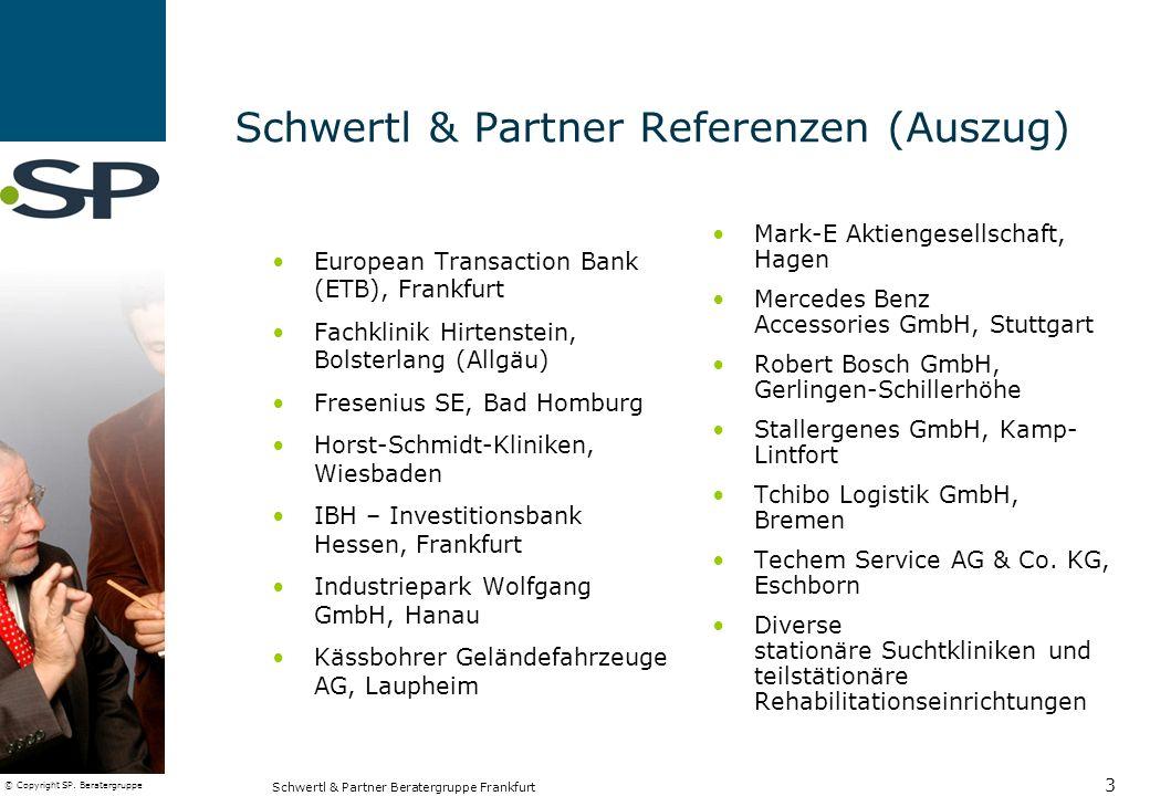 © Copyright SP. Beratergruppe Schwertl & Partner Beratergruppe Frankfurt 3 Schwertl & Partner Referenzen (Auszug) European Transaction Bank (ETB), Fra