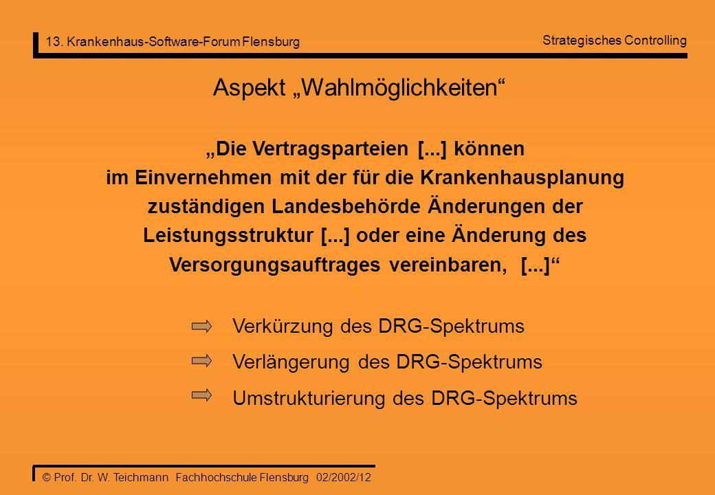 13. Krankenhaus-Software-Forum Flensburg © Prof. Dr. W. Teichmann Fachhochschule Flensburg 02/2002/12 Die Vertragsparteien [...] können im Einvernehme