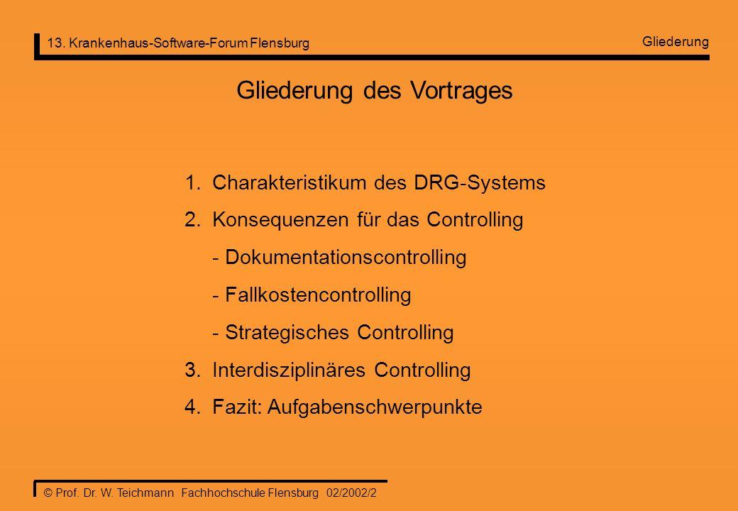 13. Krankenhaus-Software-Forum Flensburg © Prof. Dr. W. Teichmann Fachhochschule Flensburg 02/2002/2 Gliederung Gliederung des Vortrages 1.Charakteris