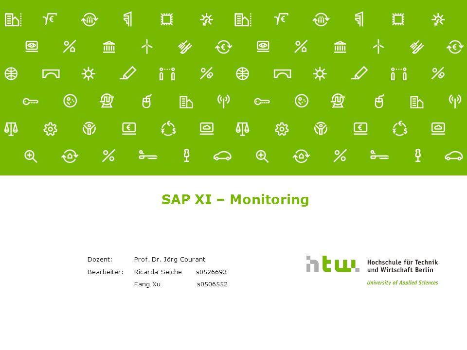 e SAP XI – Monitoring Dozent: Prof. Dr.