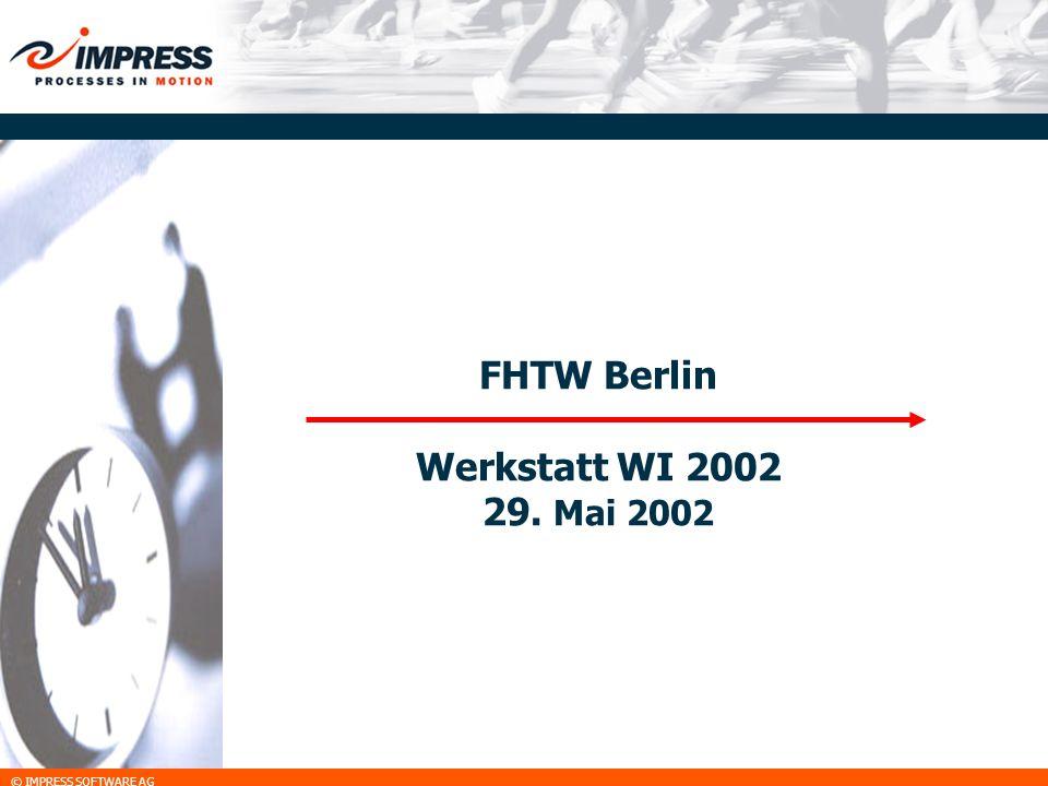 © IMPRESS SOFTWARE AG FHTW Berlin Werkstatt WI 2002 29. Mai 2002