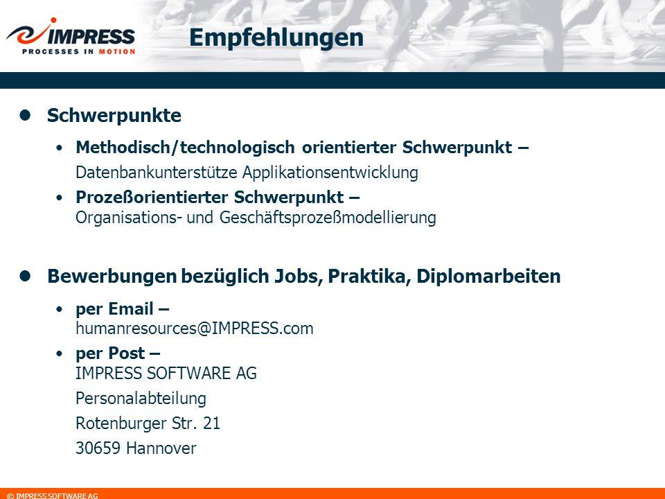 © IMPRESS SOFTWARE AG Empfehlungen Schwerpunkte Methodisch/technologisch orientierter Schwerpunkt – Datenbankunterstütze Applikationsentwicklung Proze
