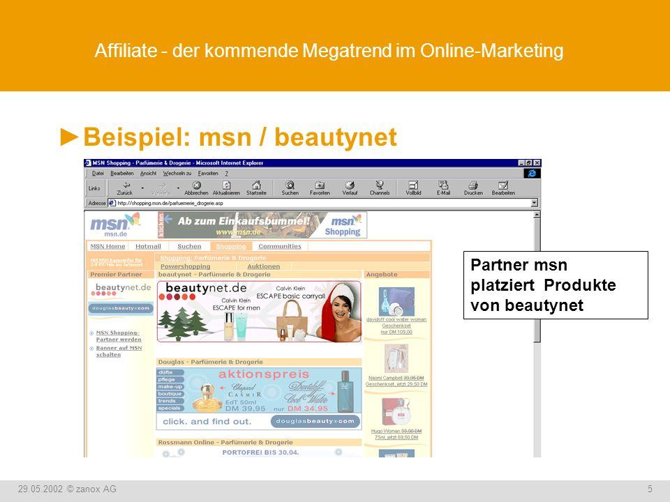 29.05.2002 © zanox AG6 Affiliate - der kommende Megatrend im Online-Marketing zanox-affiliate: Das High-Quality-Net.