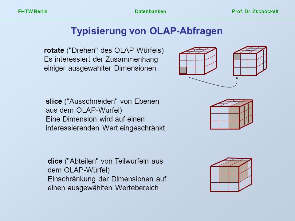 FHTW Berlin Datenbanken Prof. Dr. Zschockelt Typisierung von OLAP-Abfragen rotate (