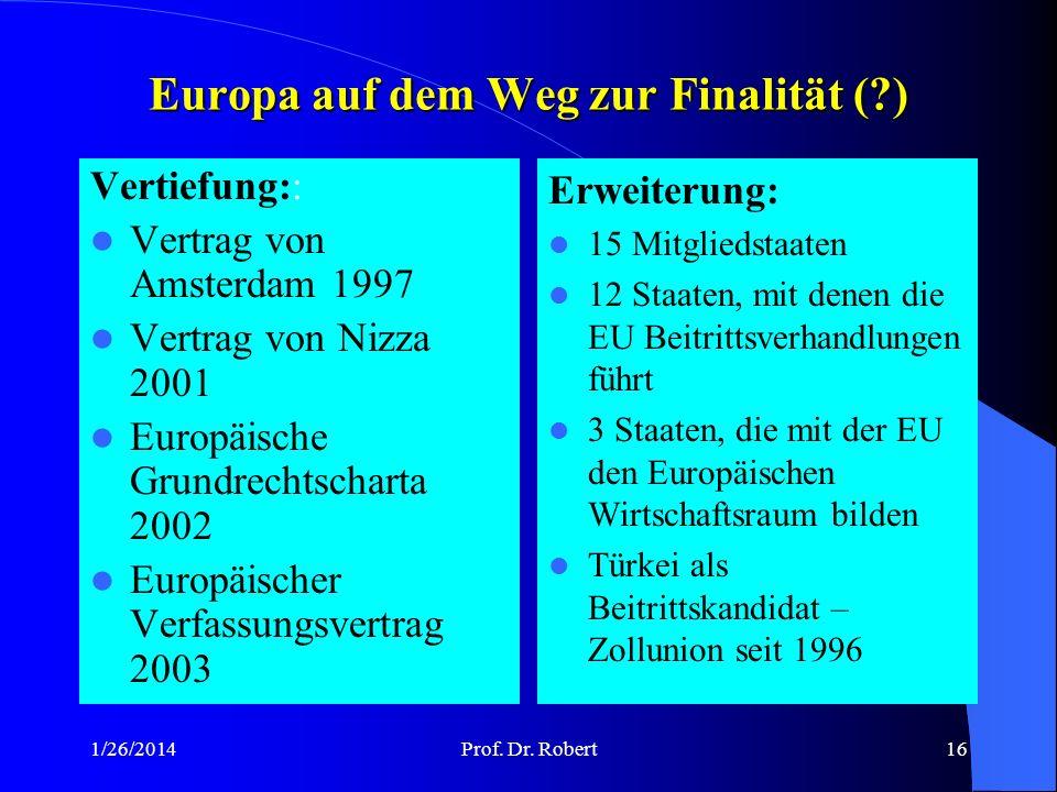 1/26/2014Prof. Dr. Robert15 Das Vertragswerk von Maastricht