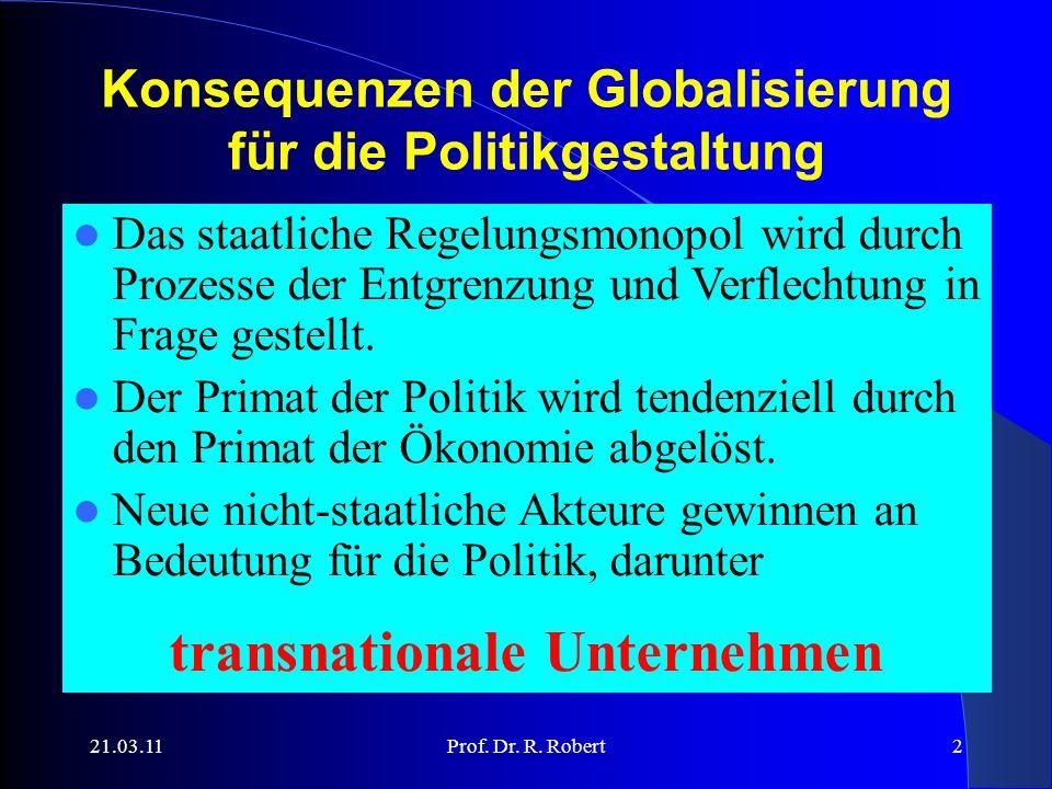 21.03.11Prof.Dr. R. Robert3 Transnationales Unternehmen Was ist ein Unternehmen.