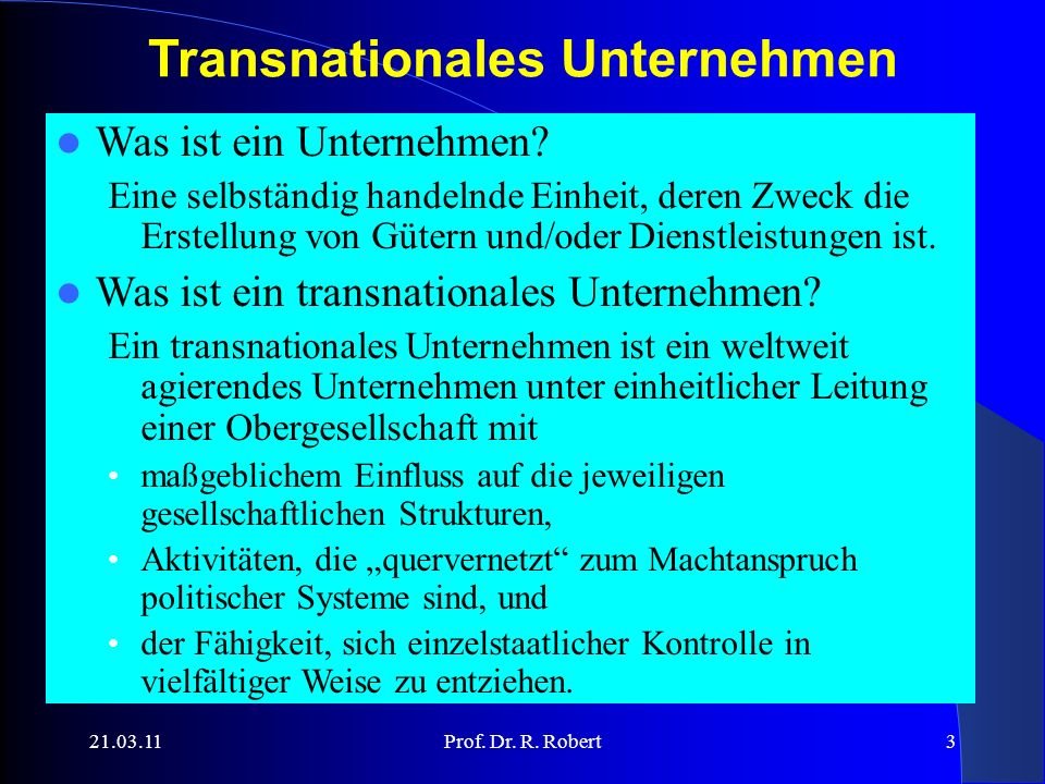 21.03.11Prof.Dr. R. Robert4 Was ist neu an transnationalen Unternehmen.