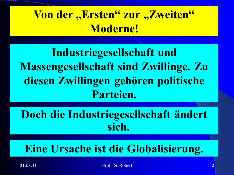 21.03.11Prof. Dr. Robert2 Industriegesellschaft und Massengesellschaft sind Zwillinge.