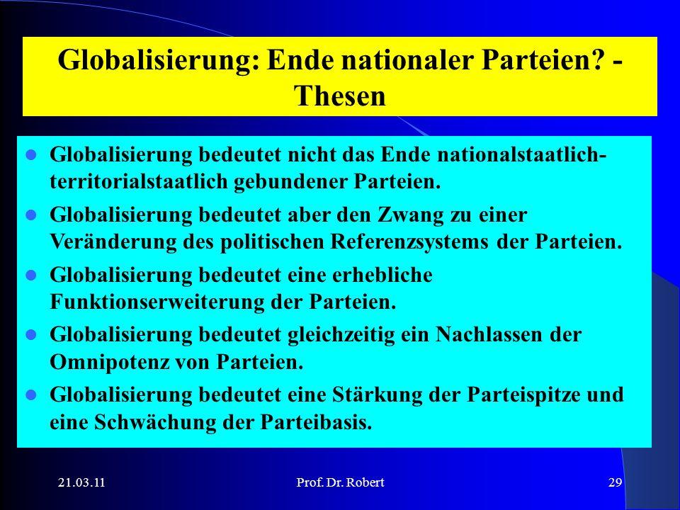 21.03.11Prof. Dr. Robert29 Globalisierung: Ende nationaler Parteien.