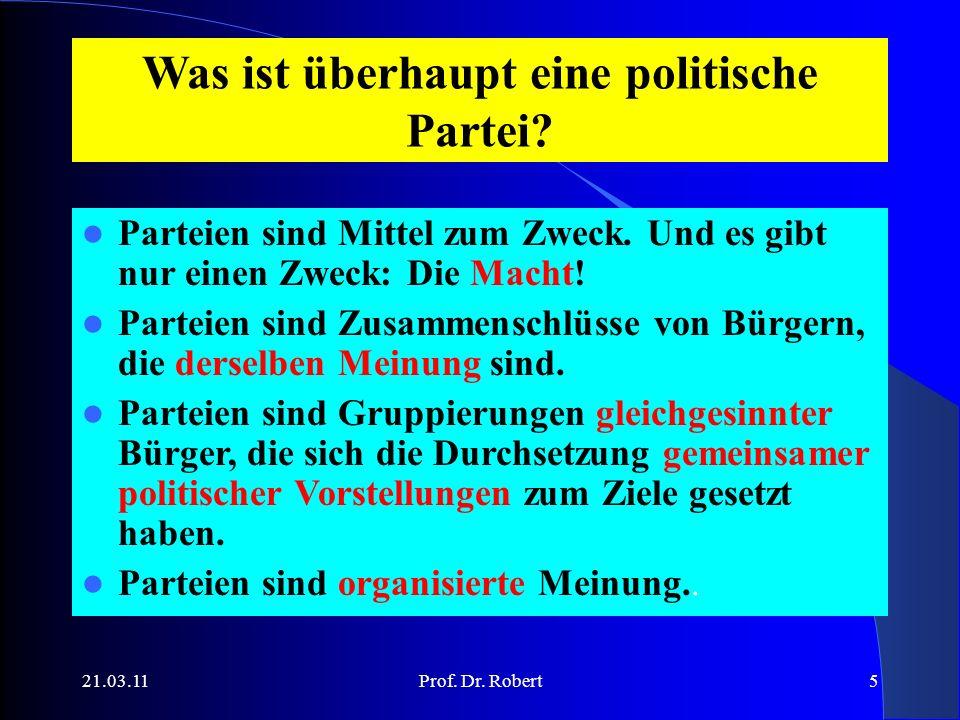 21.03.11Prof. Dr. Robert5 Was ist überhaupt eine politische Partei.
