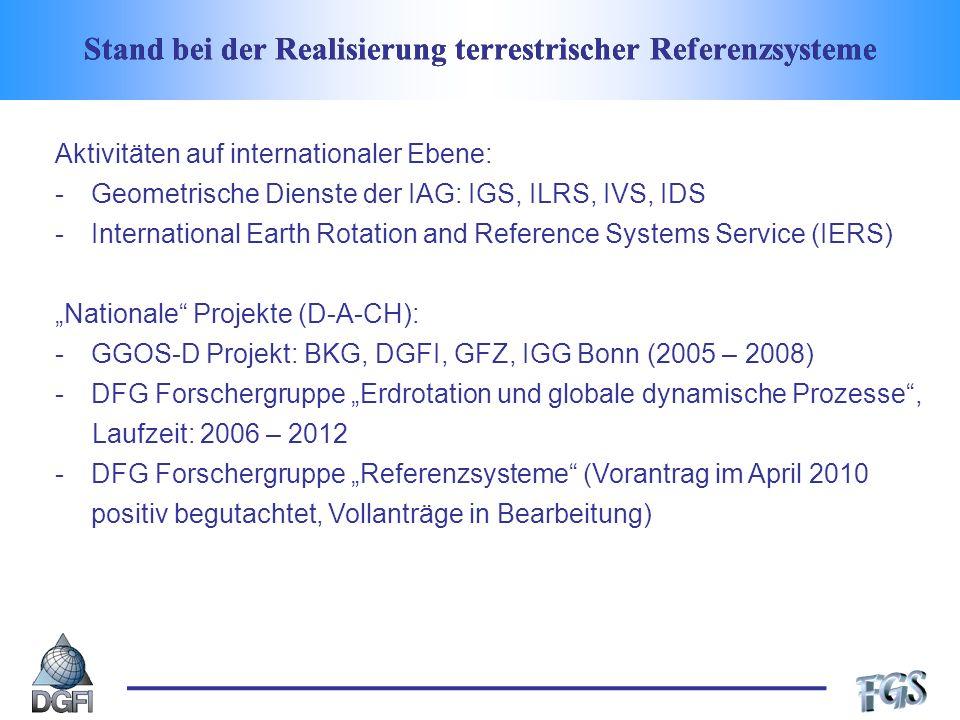 ITRF-Realisierungen des IERS ITRF88 … ITRF2000: Terrestrial Reference Frame Section, IGN Paris Kombination von Mehrjahreslösungen mit Stationskoordinaten und linearen Geschwindigkeiten.