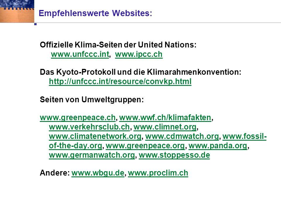 Literatur: Sondergutachten des wissenschaftlichen Beirats der Bundesregierung für globale Umweltfragen (WBGU) (2003)Über Kioto hinaus denken: Klimaschutzstrategien für das 21.