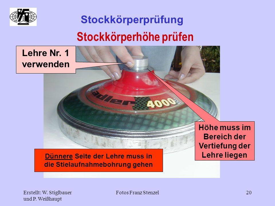 Erstellt: W. Stiglbauer und P. Weißhaupt Fotos Franz Stenzel20 Stockkörperprüfung Stockkörperhöhe prüfen Lehre Nr. 1 verwenden Höhe muss im Bereich de