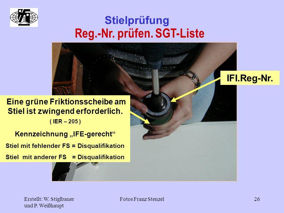 Erstellt: W. Stiglbauer und P. Weißhaupt Fotos Franz Stenzel26 Stielprüfung Reg.-Nr. prüfen. SGT-Liste IFI.Reg-Nr. Eine grüne Friktionsscheibe am Stie