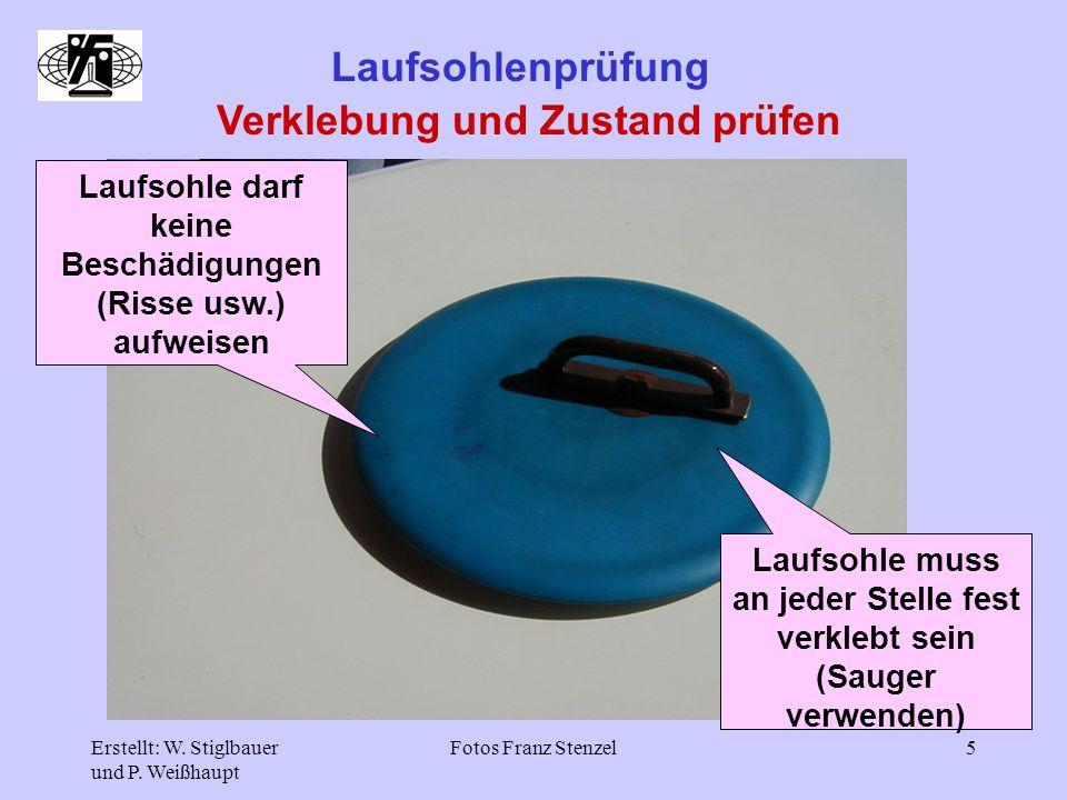 Erstellt: W. Stiglbauer und P. Weißhaupt Fotos Franz Stenzel5 Laufsohlenprüfung Verklebung und Zustand prüfen Laufsohle muss an jeder Stelle fest verk