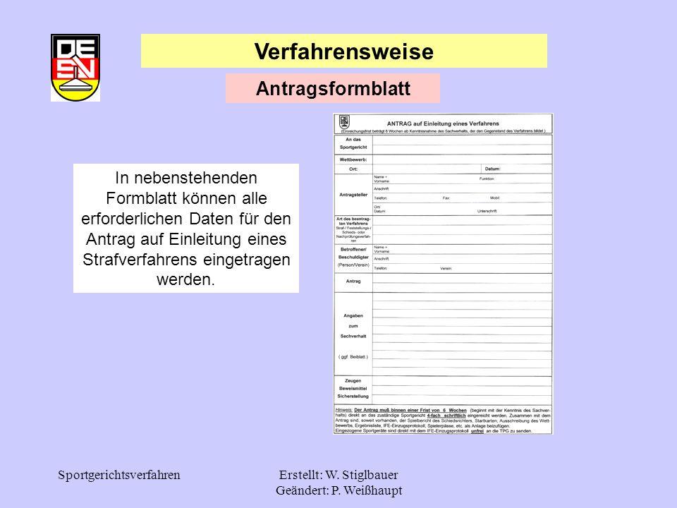 SportgerichtsverfahrenErstellt: W. Stiglbauer Geändert: P. Weißhaupt Verfahrensweise Antragsformblatt In nebenstehenden Formblatt können alle erforder