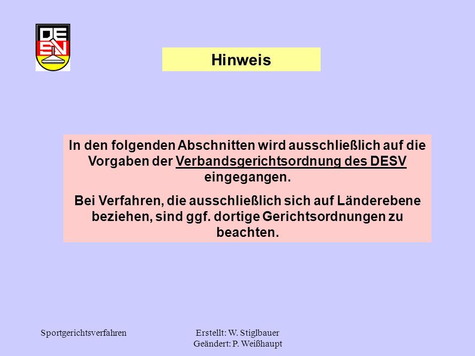 SportgerichtsverfahrenErstellt: W. Stiglbauer Geändert: P. Weißhaupt In den folgenden Abschnitten wird ausschließlich auf die Vorgaben der Verbandsger