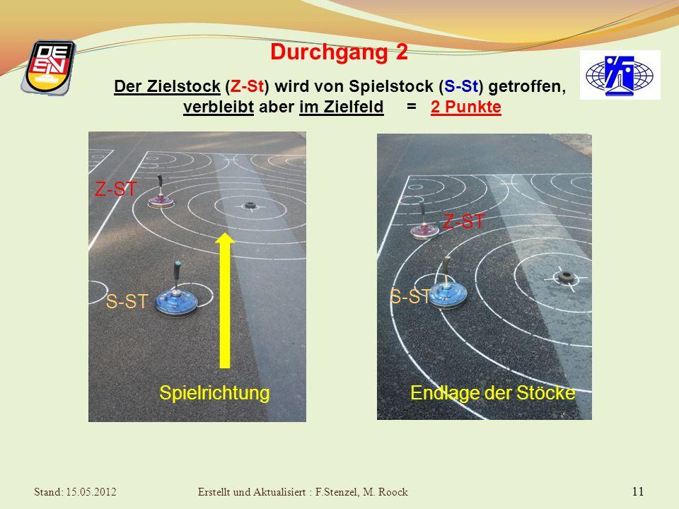 10 Durchgang 2 6 Versuche auf einen in den markierten Kreisen aufgestellten Zielstock, wobei dieser aus dem Zielfeld befördert werden soll.
