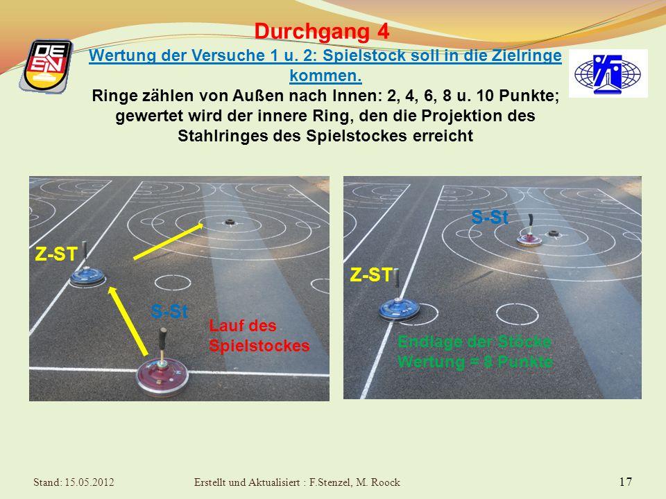 16 Durchgang 4 6 Versuche auf einen wechselweise in den markierten Kreisen aufgestellten Zielstock Reihenfolge der Versuche: 1. Zielstock Kreis A 2. Z