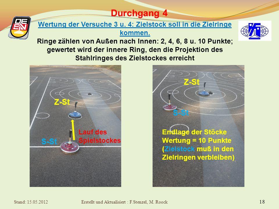 17 Durchgang 4 Wertung der Versuche 1 u. 2: Spielstock soll in die Zielringe kommen. Ringe zählen von Außen nach Innen: 2, 4, 6, 8 u. 10 Punkte; gewer
