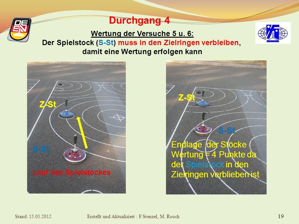 18 Durchgang 4 Wertung der Versuche 3 u. 4: Zielstock soll in die Zielringe kommen. Ringe zählen von Außen nach Innen: 2, 4, 6, 8 u. 10 Punkte; gewert