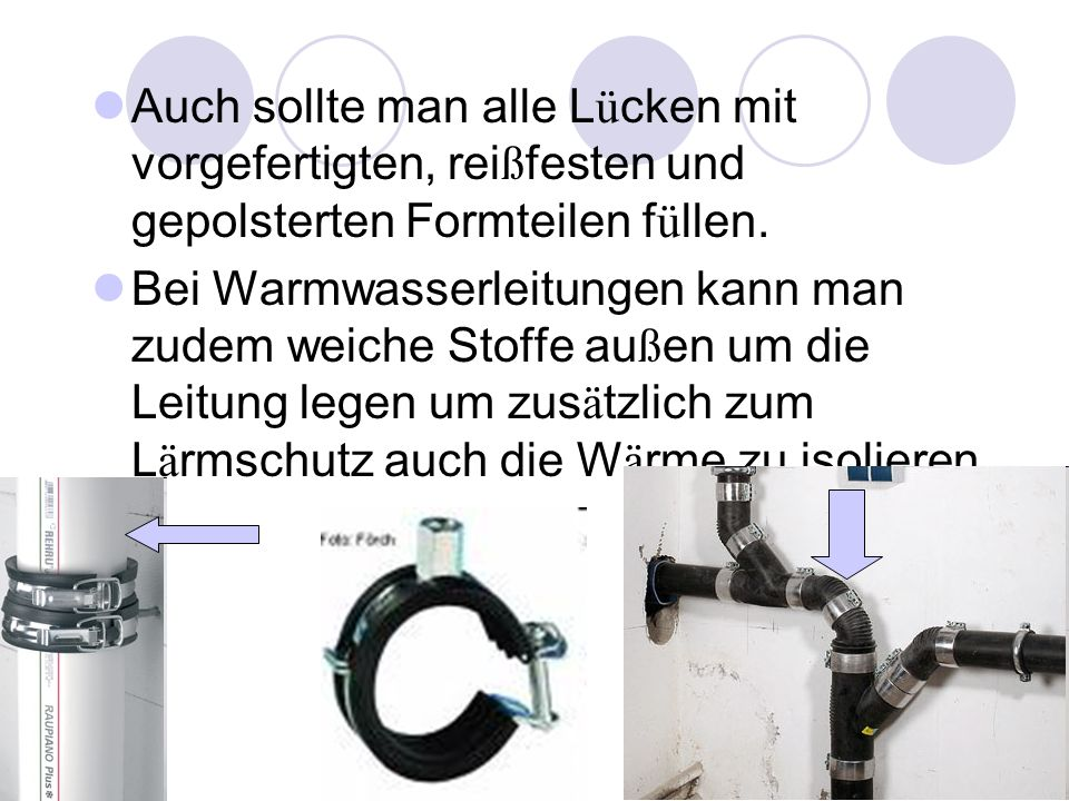 Einbauweise der Leitungen Wasser bzw. Abwasserleitungen zählen zum Körperschall. Haben die gleiche Einbauweise wie z.B. L ü ftungs- oder Heizungsanlag
