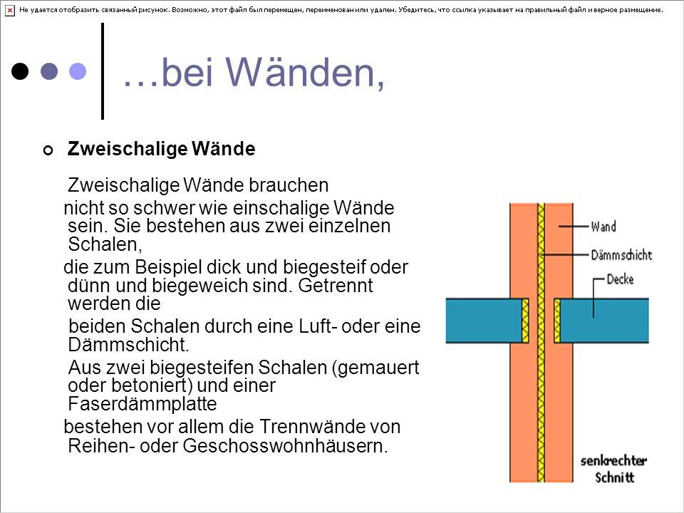 …bei Wänden, Zweischalige Wände Zweischalige Wände brauchen nicht so schwer wie einschalige Wände sein.