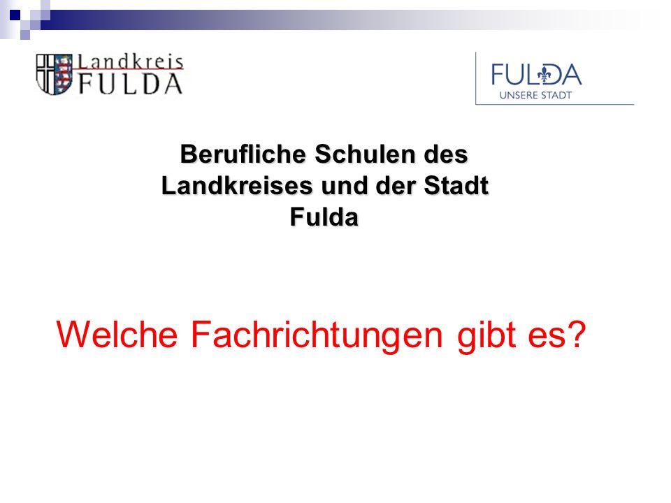 Wir danken Ihnen für Ihre Aufmerksamkeit und Ihr Interesse Berufliche Schulen des Landkreises und der Stadt Fulda