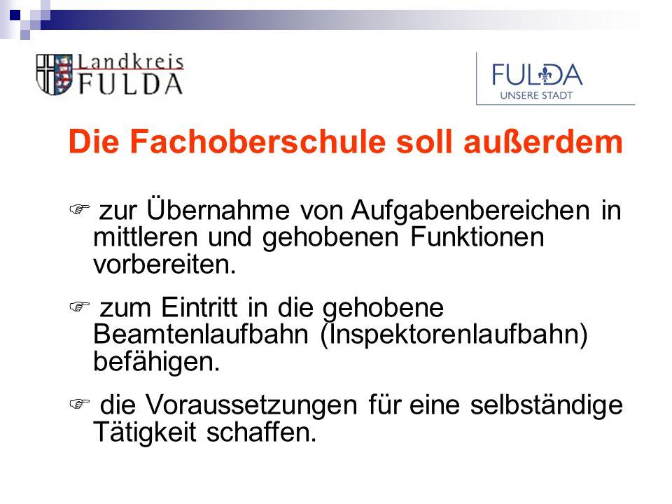Fachoberschule - Form A Aufnahmevoraussetzungen Aufnahmevoraussetzungen Berufliche Schulen des Landkreises und der Stadt Fulda