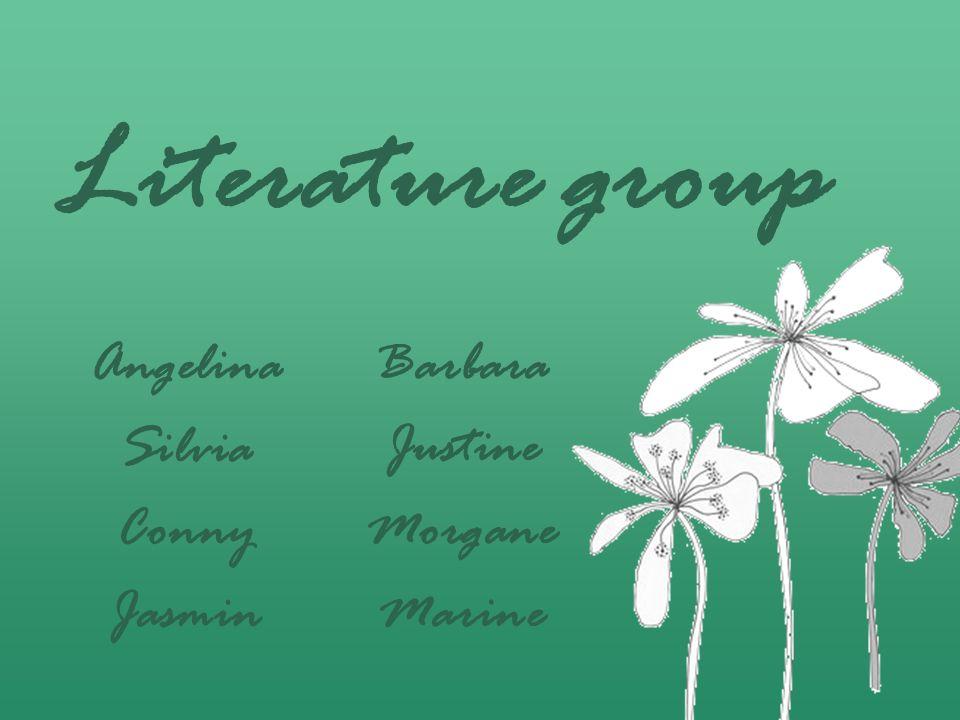 Literature group Angelina Silvia Conny Jasmin Barbara Justine Morgane Marine